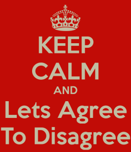 keep-calm-and-lets-agree-to-disagree